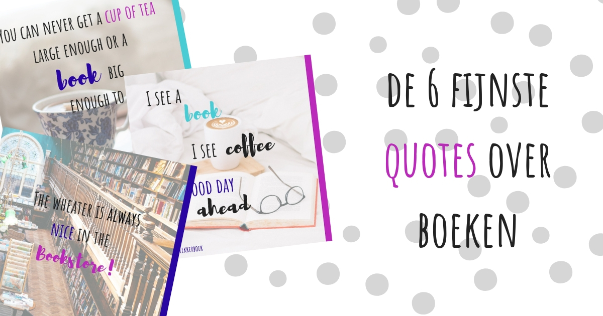 Lekker Lezen Lekker Boek De 6 Fijnste Quotes Over Boeken
