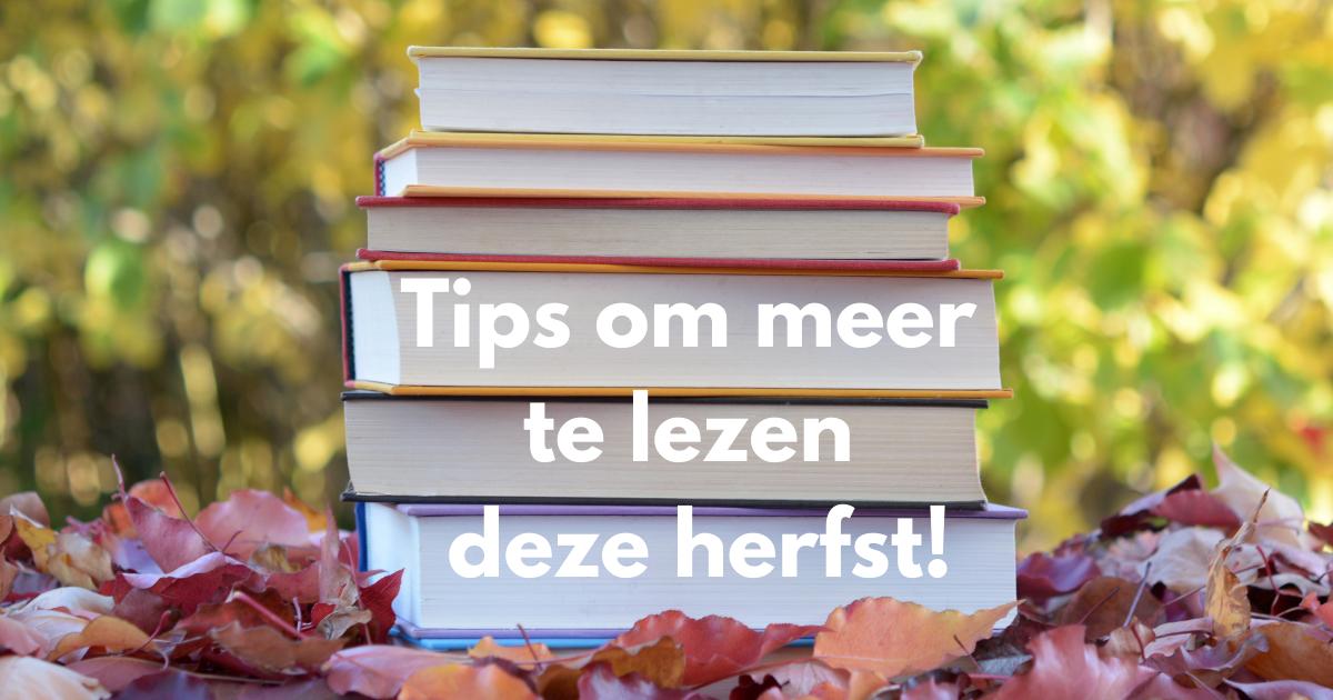 tips meer lezen herfst